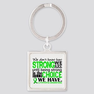 Lymphoma HowStrongWeAre Square Keychain