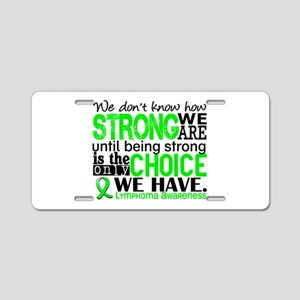 Lymphoma HowStrongWeAre Aluminum License Plate
