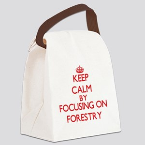 Keep Calm by focusing on Forestry Canvas Lunch Bag