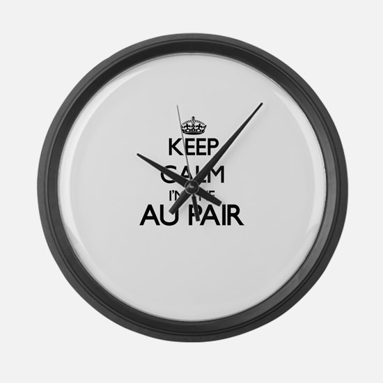 Keep calm I'm the Au Pair Large Wall Clock