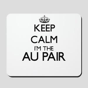 Keep calm I'm the Au Pair Mousepad