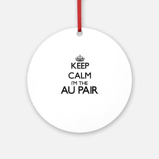 Keep calm I'm the Au Pair Ornament (Round)