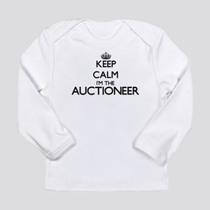 Keep calm I'm the Auctioneer Long Sleeve T-Shirt