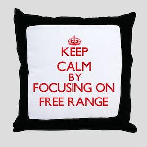 Keep Calm by focusing on Free Range Throw Pillow