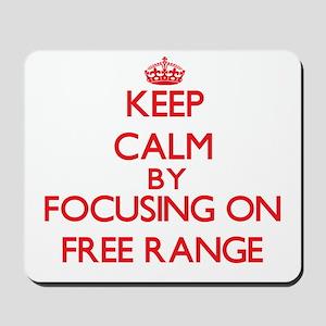 Keep Calm by focusing on Free Range Mousepad