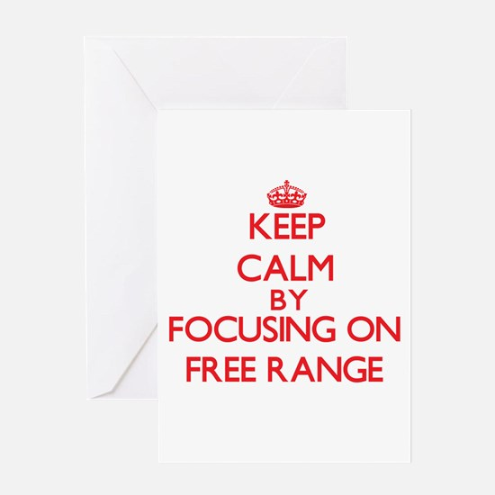 Keep Calm by focusing on Free Range Greeting Cards