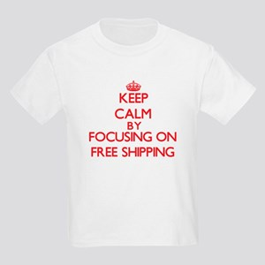 Keep Calm by focusing on Free Shipping T-Shirt