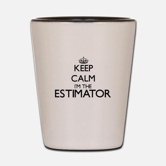 Keep calm I'm the Estimator Shot Glass