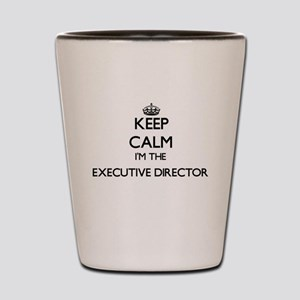 Keep calm I'm the Executive Director Shot Glass