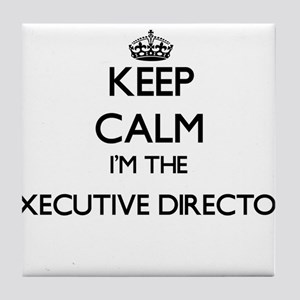 Keep calm I'm the Executive Director Tile Coaster