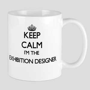 Keep calm I'm the Exhibition Designer Mugs