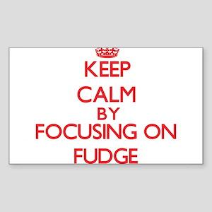 Keep Calm by focusing on Fudge Sticker