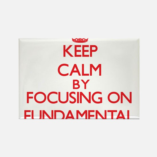 Keep Calm by focusing on Fundamental Magnets