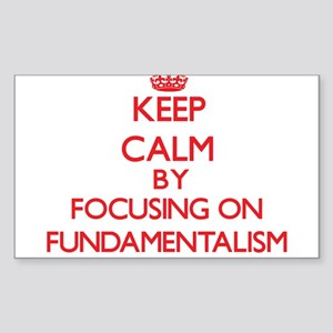 Keep Calm by focusing on Fundamentalism Sticker