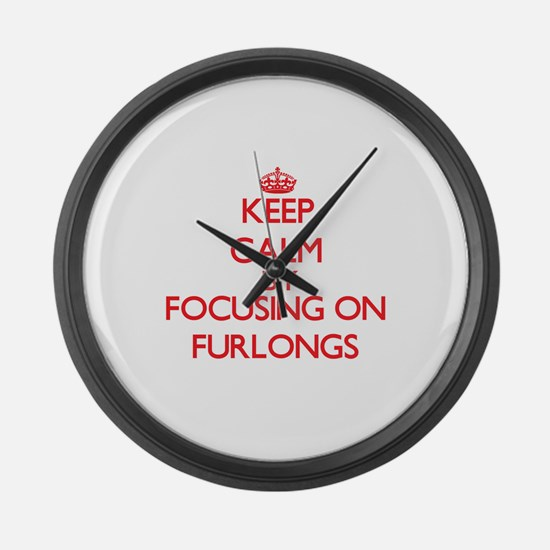 Keep Calm by focusing on Furlongs Large Wall Clock
