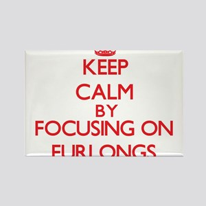 Keep Calm by focusing on Furlongs Magnets