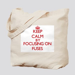 Keep Calm by focusing on Fuses Tote Bag