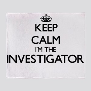 Keep calm I'm the Investigator Throw Blanket