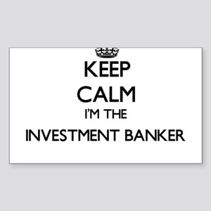 Keep calm I'm the Investment Banker Sticker