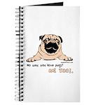 No Way You Love Pugs? Journal