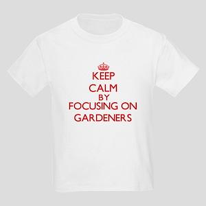 Keep Calm by focusing on Gardeners T-Shirt