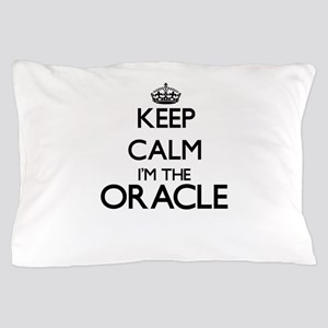 Keep calm I'm the Oracle Pillow Case