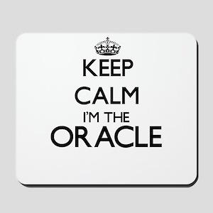 Keep calm I'm the Oracle Mousepad