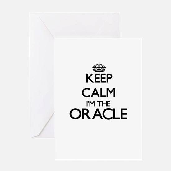 Keep calm I'm the Oracle Greeting Cards