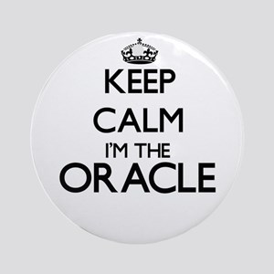 Keep calm I'm the Oracle Ornament (Round)