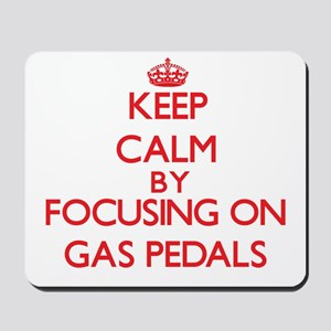 Keep Calm by focusing on Gas Pedals Mousepad