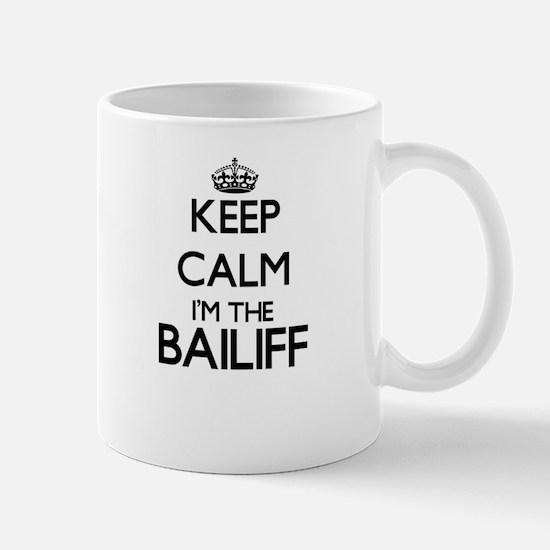 Keep calm I'm the Bailiff Mugs