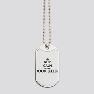 Keep calm I'm the Book Seller Dog Tags