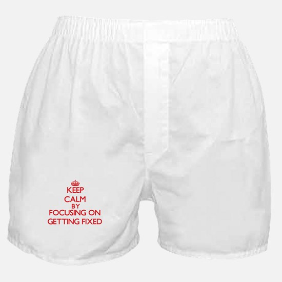 Keep Calm by focusing on Getting Fixe Boxer Shorts