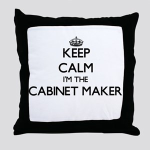 Keep calm I'm the Cabinet Maker Throw Pillow