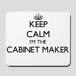 Keep calm I'm the Cabinet Maker Mousepad