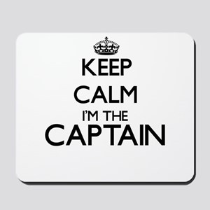 Keep calm I'm the Captain Mousepad