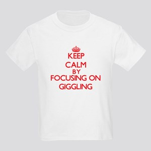 Keep Calm by focusing on Giggling T-Shirt