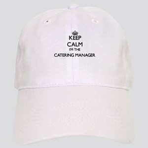Keep calm I'm the Catering Manager Cap