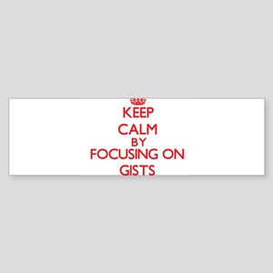 Keep Calm by focusing on Gists Bumper Sticker