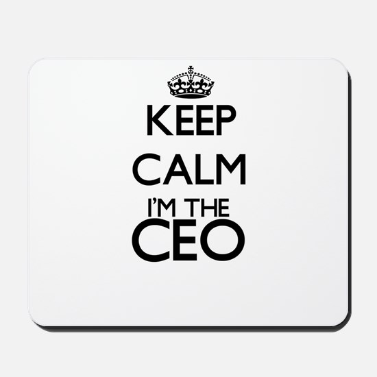 Keep calm I'm the Ceo Mousepad