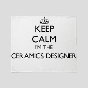 Keep calm I'm the Ceramics Designer Throw Blanket