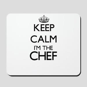 Keep calm I'm the Chef Mousepad