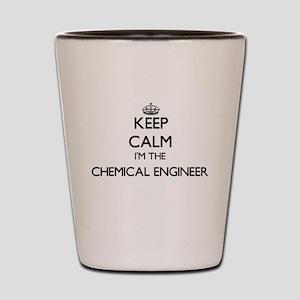 Keep calm I'm the Chemical Engineer Shot Glass
