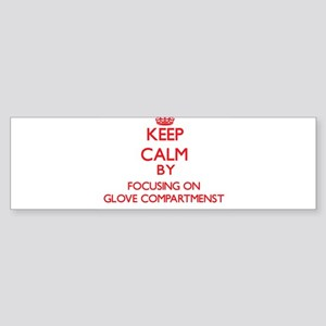 Keep Calm by focusing on Glove Comp Bumper Sticker