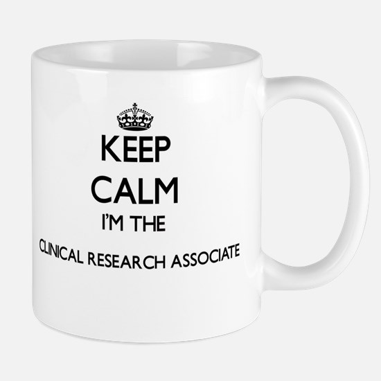 Keep calm I'm the Clinical Research Associate Mugs