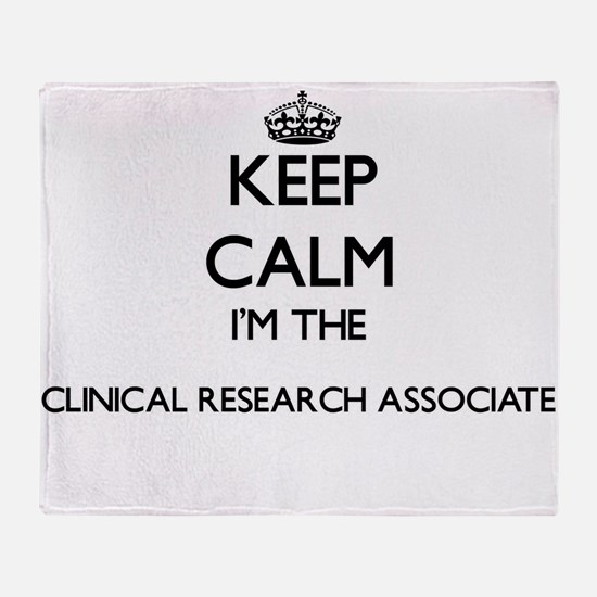 Keep calm I'm the Clinical Research Throw Blanket