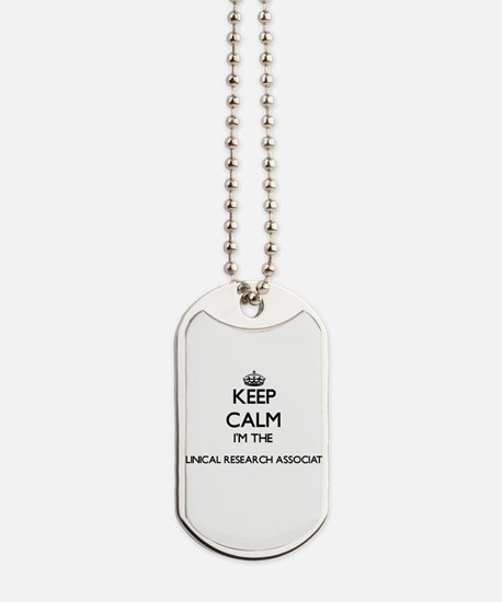 Keep calm I'm the Clinical Research Assoc Dog Tags