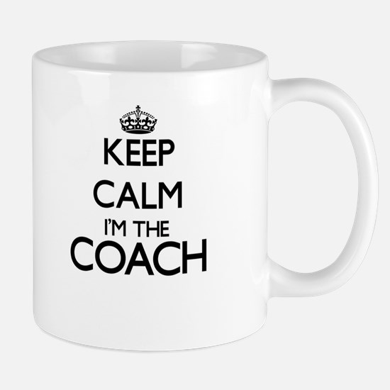 Keep calm I'm the Coach Mugs