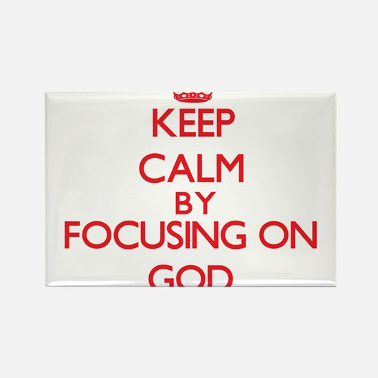 Keep Calm by focusing on God Magnets