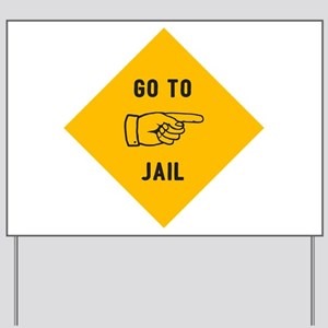 Go To Jail Yard Sign